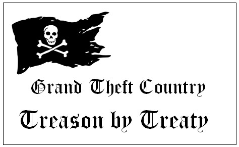 Grand Theft Country: Treason by Treaty